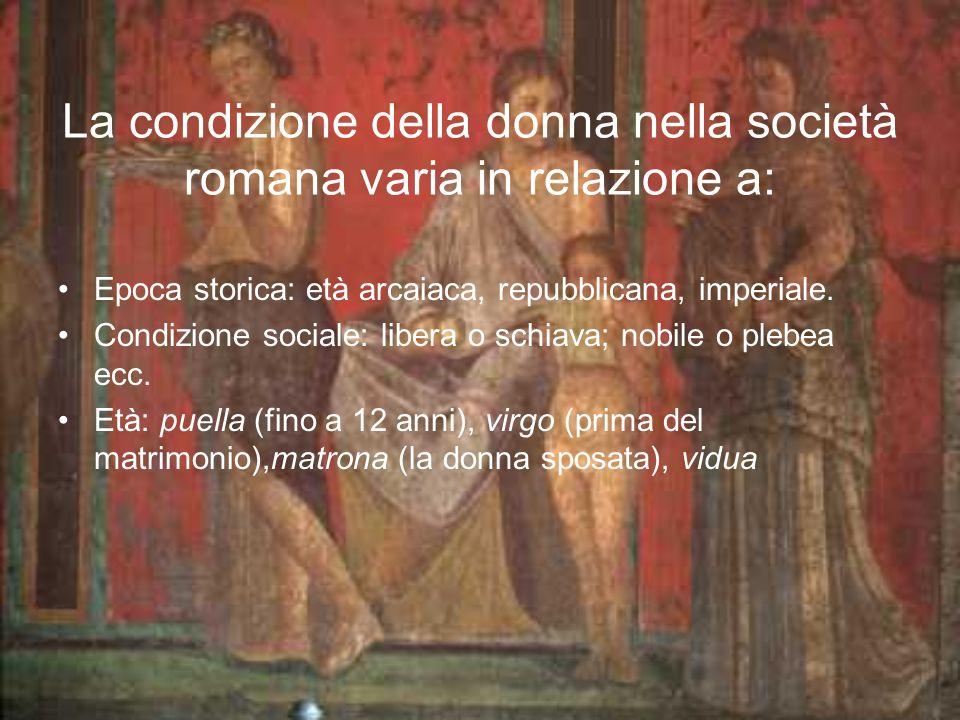 La condizione della donna nella società romana varia in relazione a: