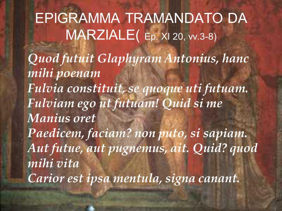 EPIGRAMMA TRAMANDATO DA MARZIALE( Ep. XI 20, vv.3-8)