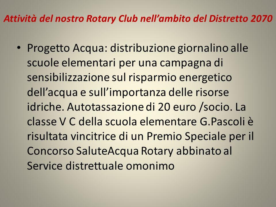 Attività del nostro Rotary Club nell'ambito del Distretto 2070