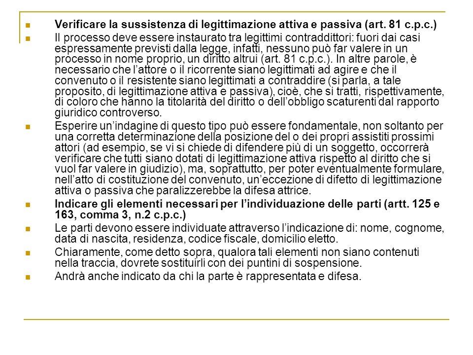 Verificare la sussistenza di legittimazione attiva e passiva (art. 81 c.p.c.)