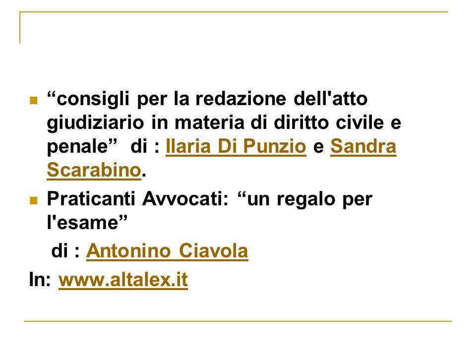 consigli per la redazione dell atto giudiziario in materia di diritto civile e penale di : Ilaria Di Punzio e Sandra Scarabino.