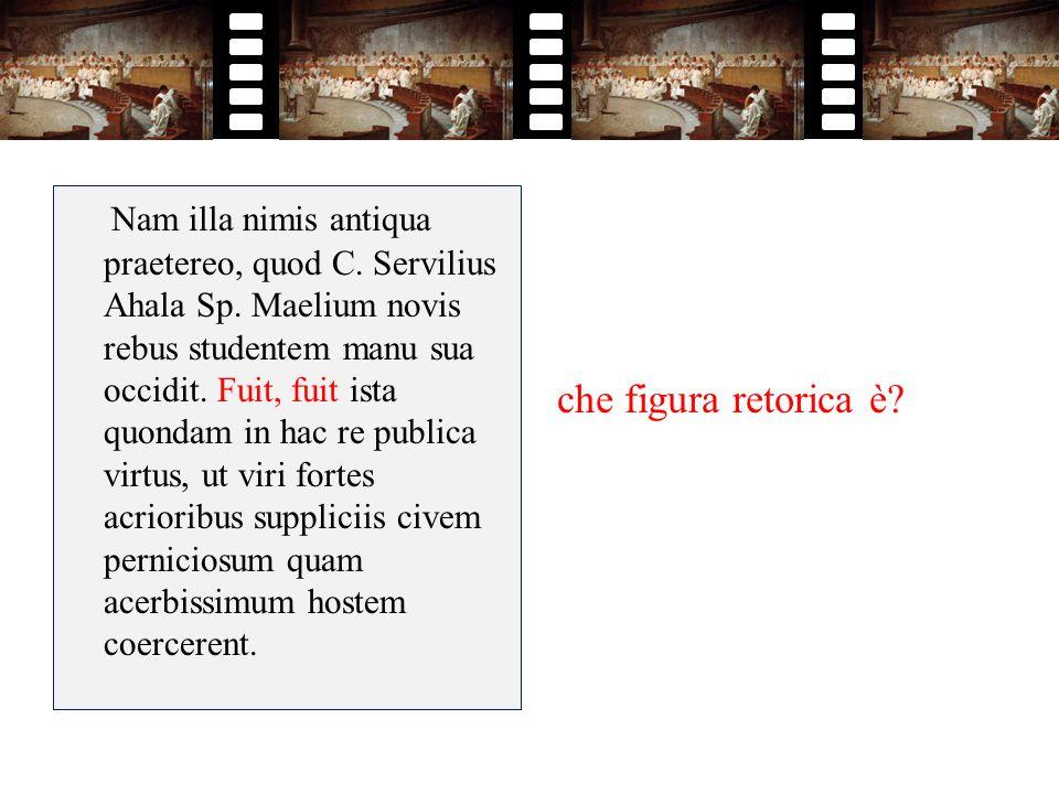 Nam illa nimis antiqua praetereo, quod C. Servilius Ahala Sp