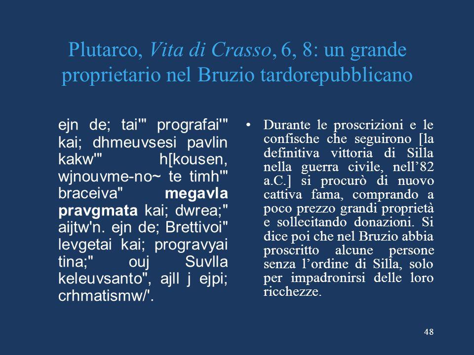 Plutarco, Vita di Crasso, 6, 8: un grande proprietario nel Bruzio tardorepubblicano