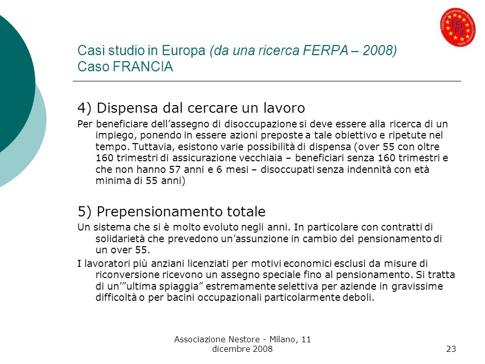 Casi studio in Europa (da una ricerca FERPA – 2008) Caso FRANCIA