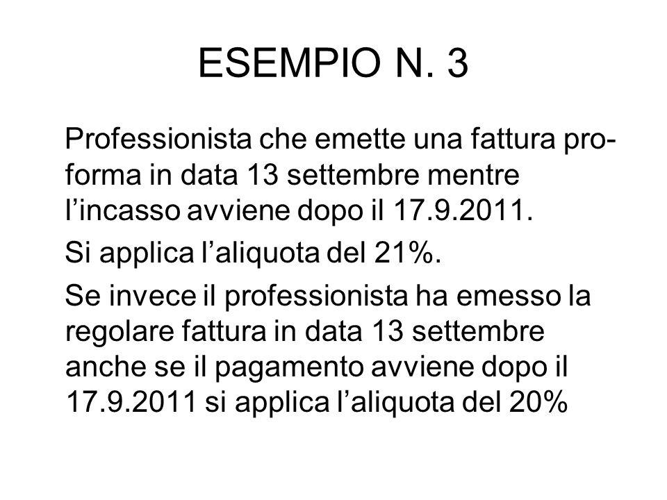 ESEMPIO N. 3 Professionista che emette una fattura pro-forma in data 13 settembre mentre l'incasso avviene dopo il 17.9.2011.