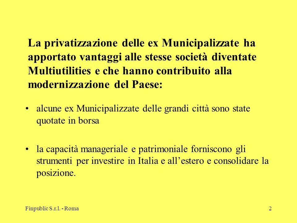 La privatizzazione delle ex Municipalizzate ha apportato vantaggi alle stesse società diventate Multiutilities e che hanno contribuito alla modernizzazione del Paese: