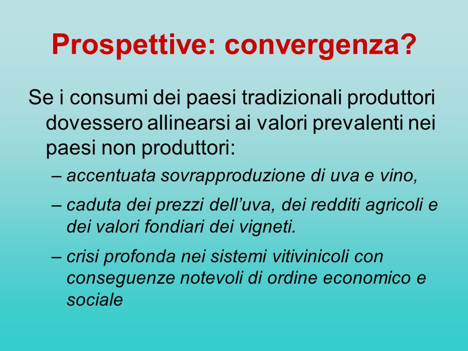 Prospettive: convergenza