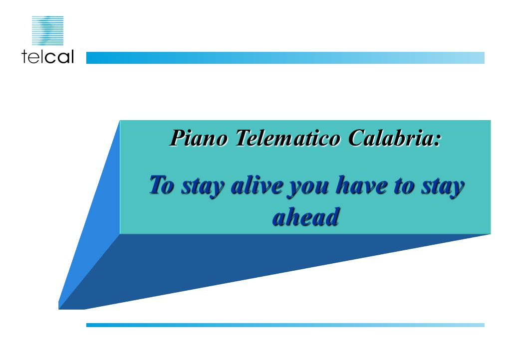 Piano Telematico Calabria: To stay alive you have to stay ahead