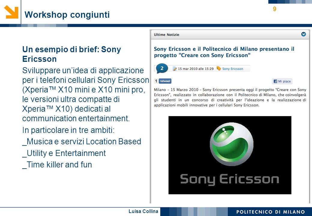 Workshop congiunti Un esempio di brief: Sony Ericsson