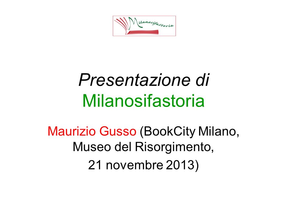 Presentazione di Milanosifastoria
