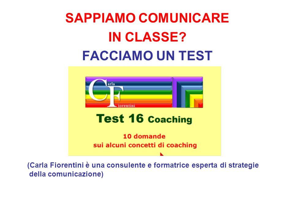 SAPPIAMO COMUNICARE IN CLASSE FACCIAMO UN TEST