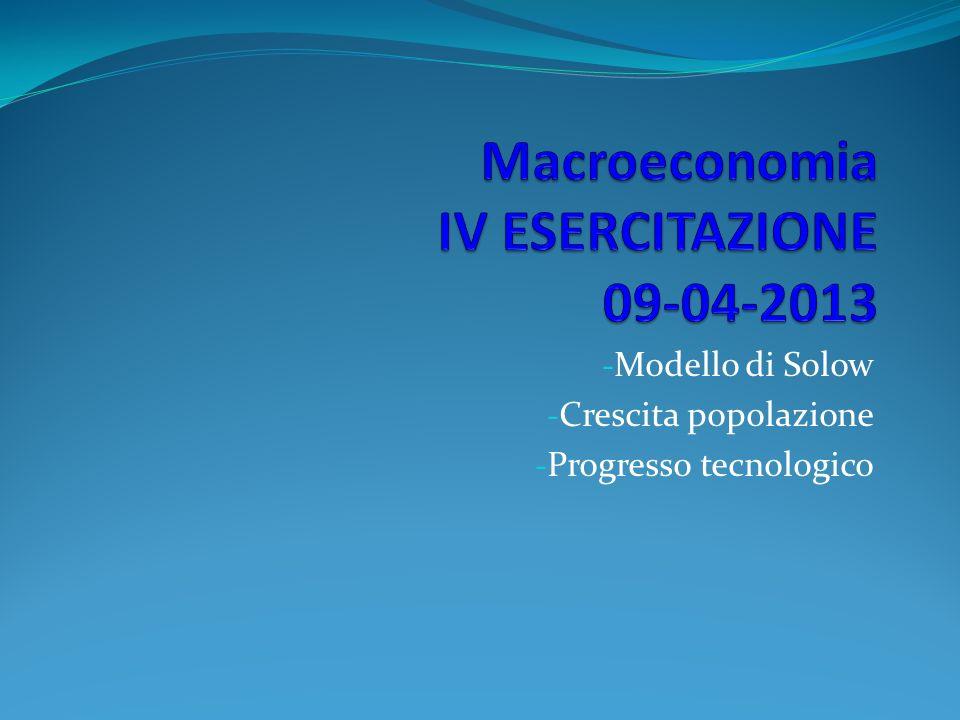 Macroeconomia IV ESERCITAZIONE 09-04-2013