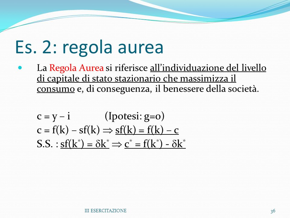 Es. 2: regola aurea c = y – i (Ipotesi: g=0)