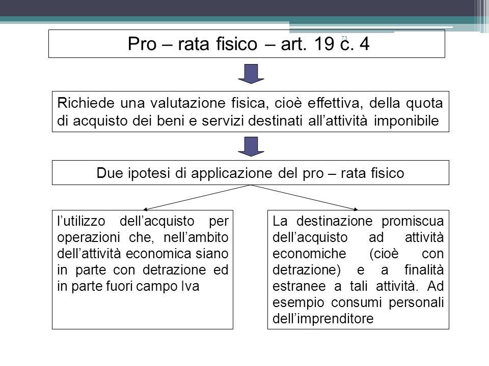 Due ipotesi di applicazione del pro – rata fisico