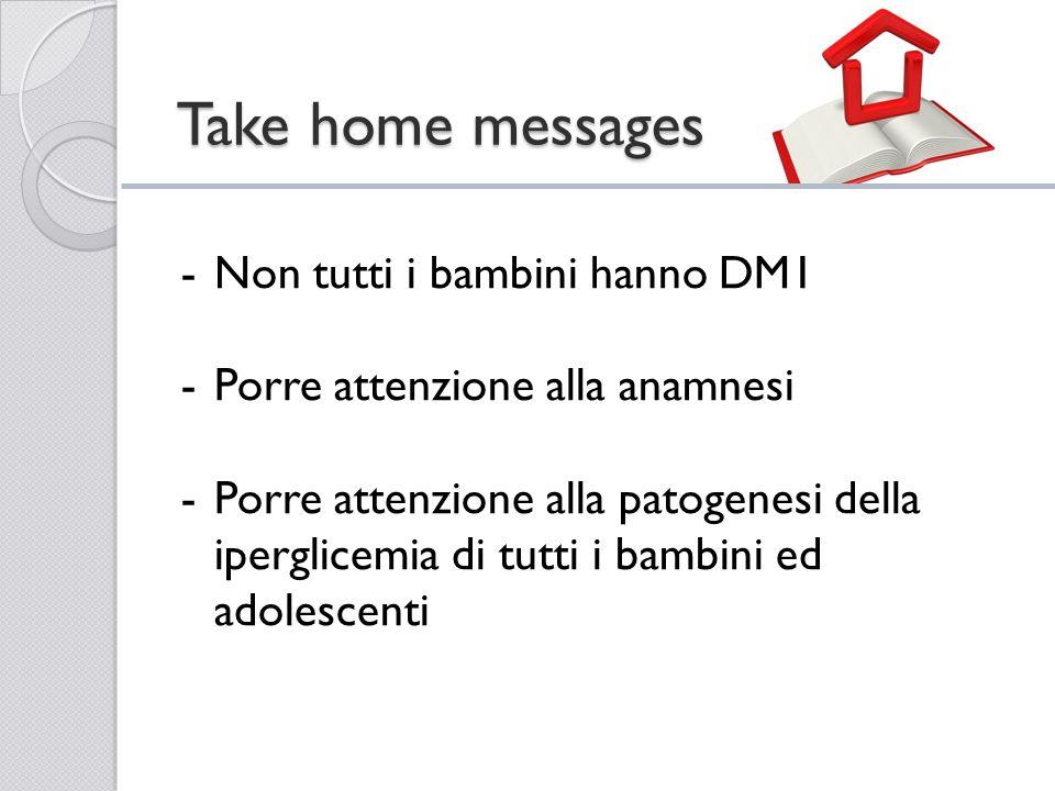 Take home messages Non tutti i bambini hanno DM1