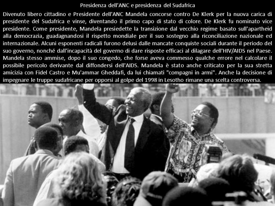Presidenza dell ANC e presidenza del Sudafrica Divenuto libero cittadino e Presidente dell ANC Mandela concorse contro De Klerk per la nuova carica di presidente del Sudafrica e vinse, diventando il primo capo di stato di colore.