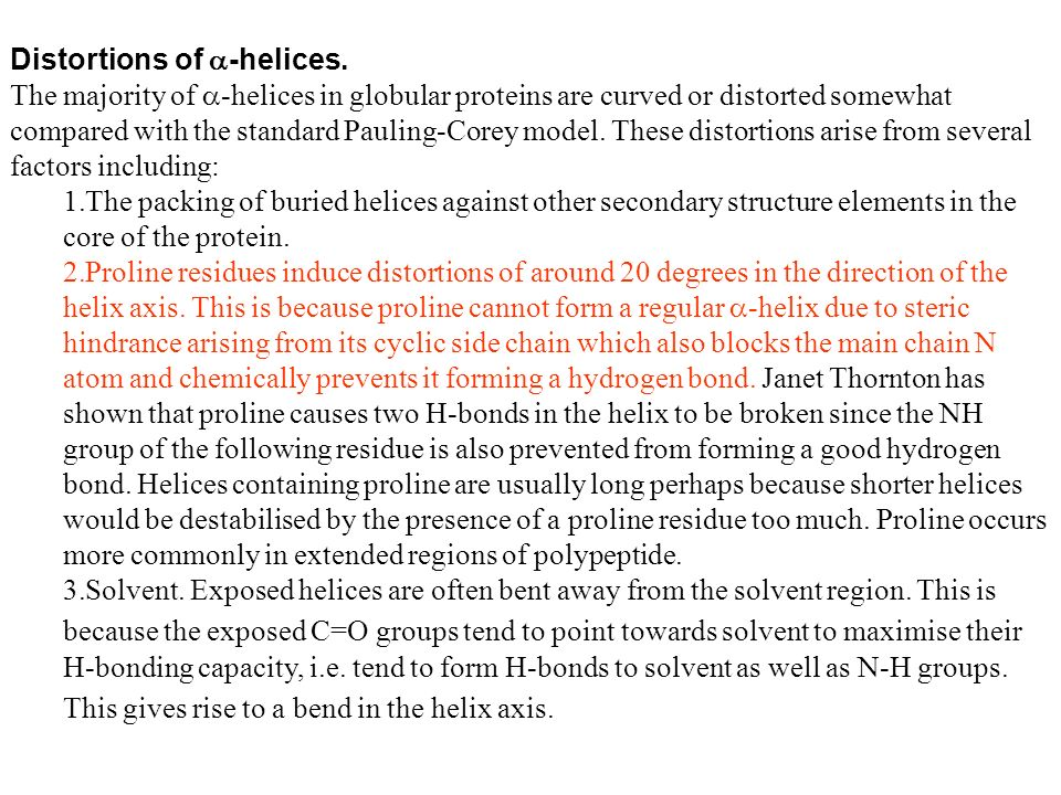Distortions of -helices.