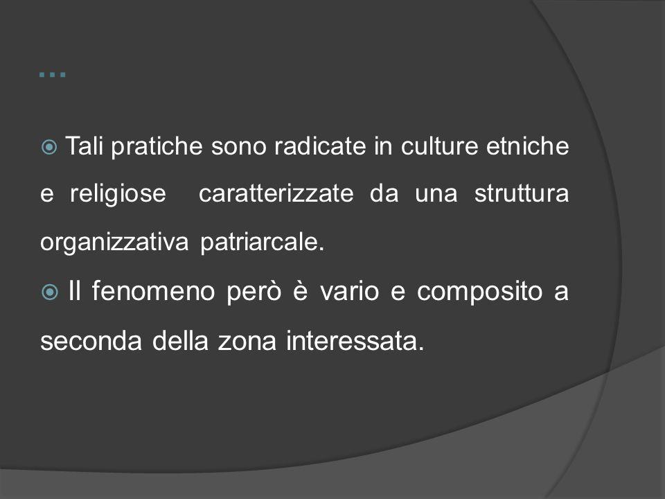… Tali pratiche sono radicate in culture etniche e religiose caratterizzate da una struttura organizzativa patriarcale.