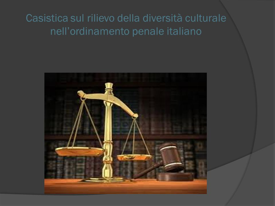 Casistica sul rilievo della diversità culturale nell'ordinamento penale italiano