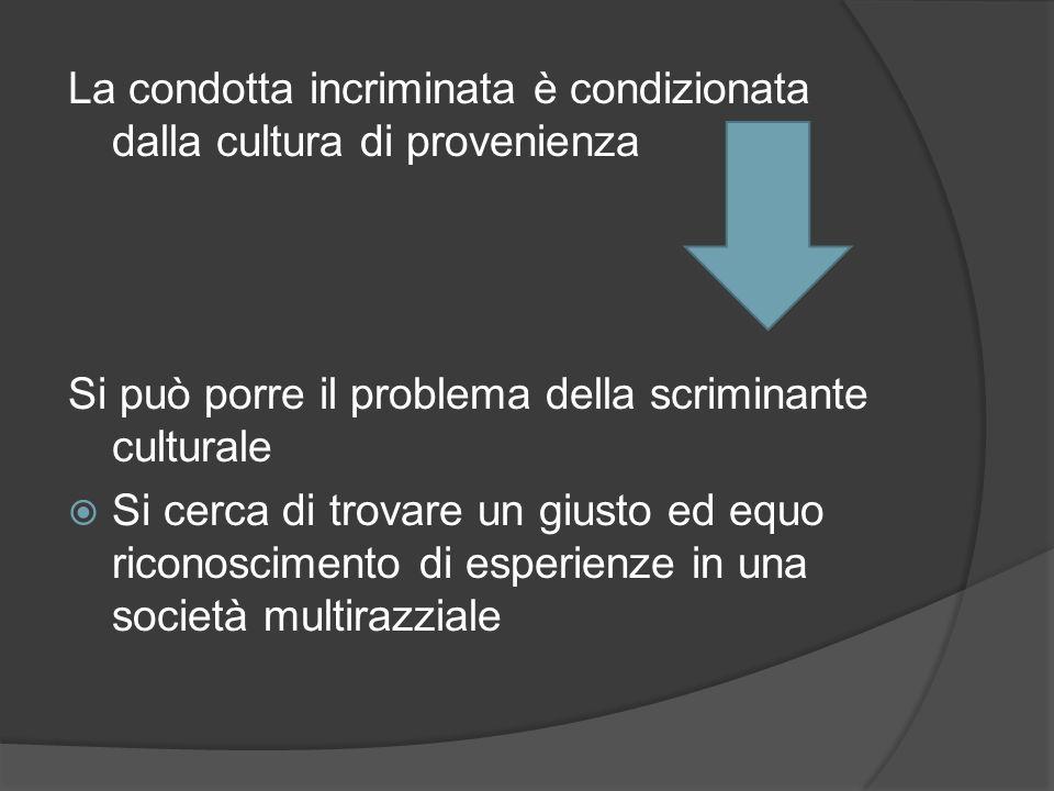 La condotta incriminata è condizionata dalla cultura di provenienza