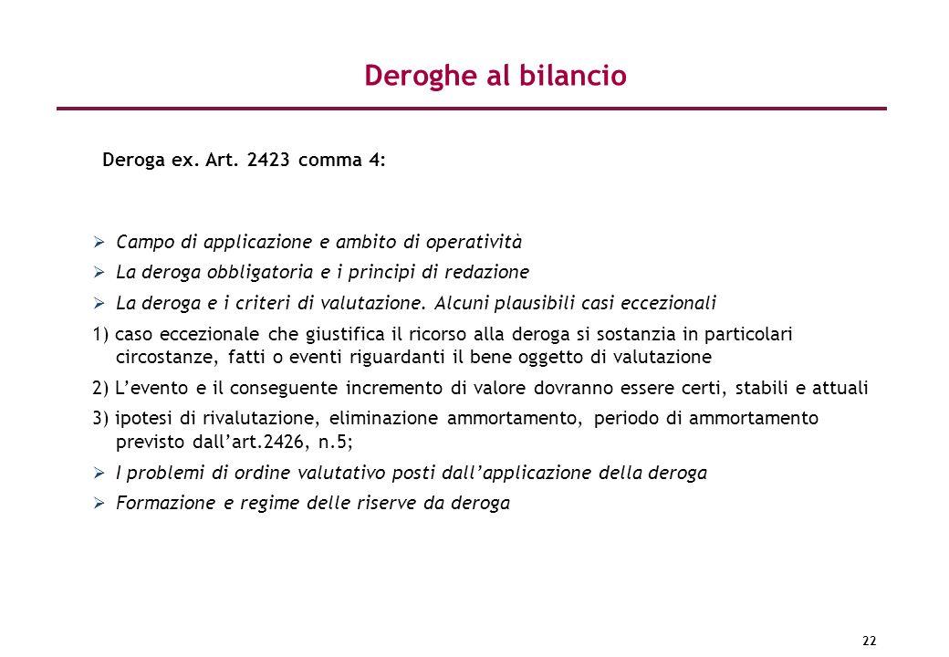 Deroghe al bilancio Deroga ex. Art. 2423 comma 4: