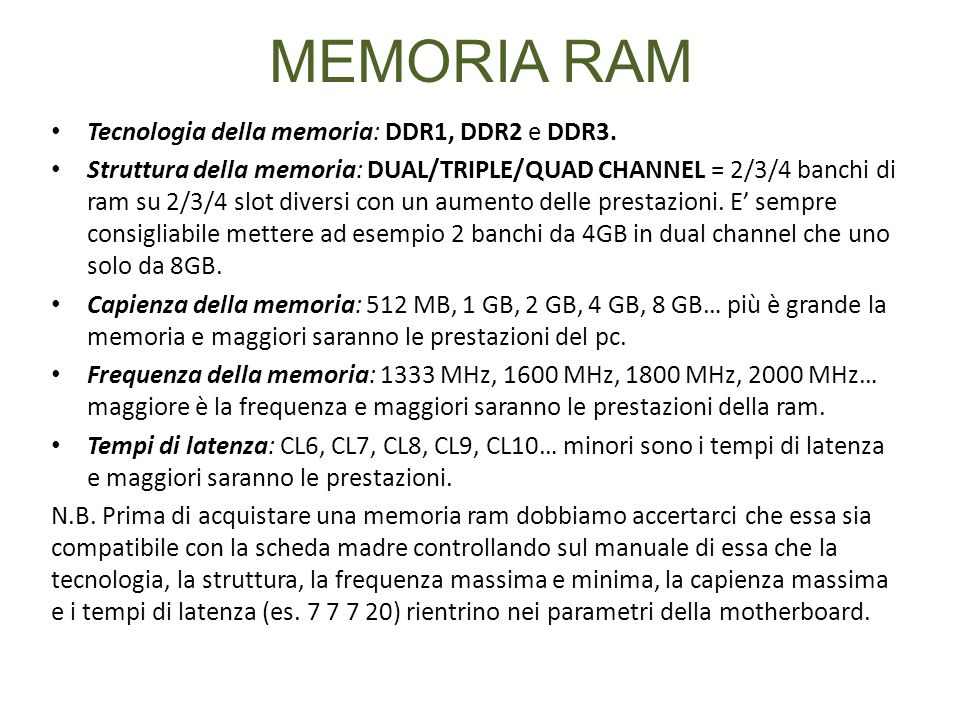 MEMORIA RAM Tecnologia della memoria: DDR1, DDR2 e DDR3.