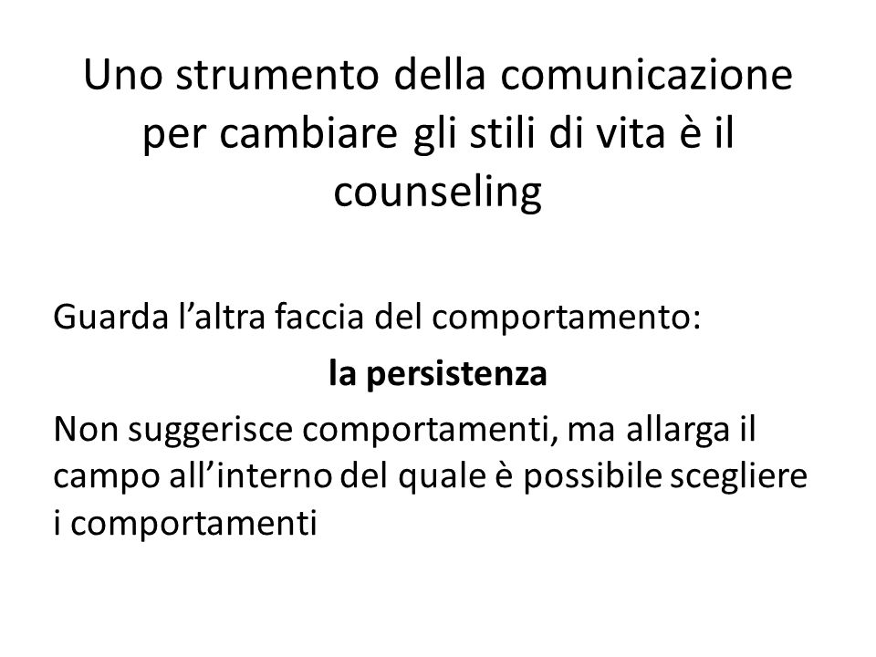 Uno strumento della comunicazione per cambiare gli stili di vita è il counseling