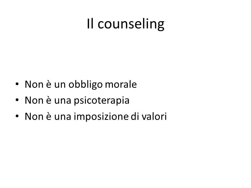 Il counseling Non è un obbligo morale Non è una psicoterapia