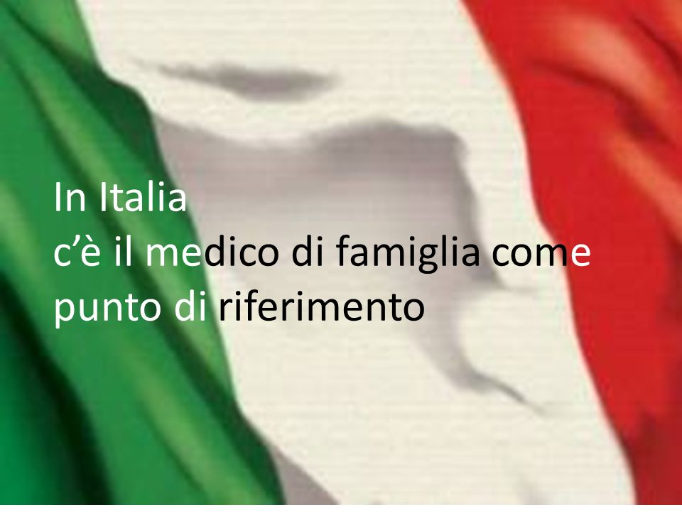 In Italia c'è il medico di famiglia come punto di riferimento