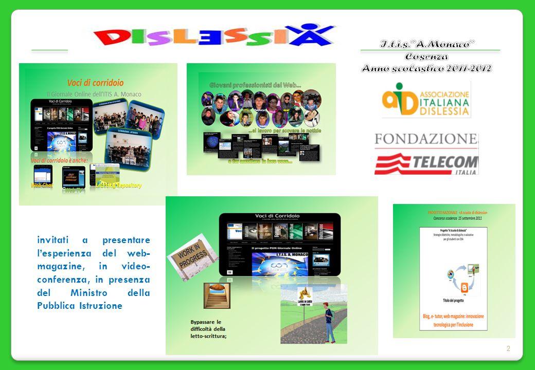 invitati a presentare l'esperienza del web-magazine, in video-conferenza, in presenza del Ministro della Pubblica Istruzione