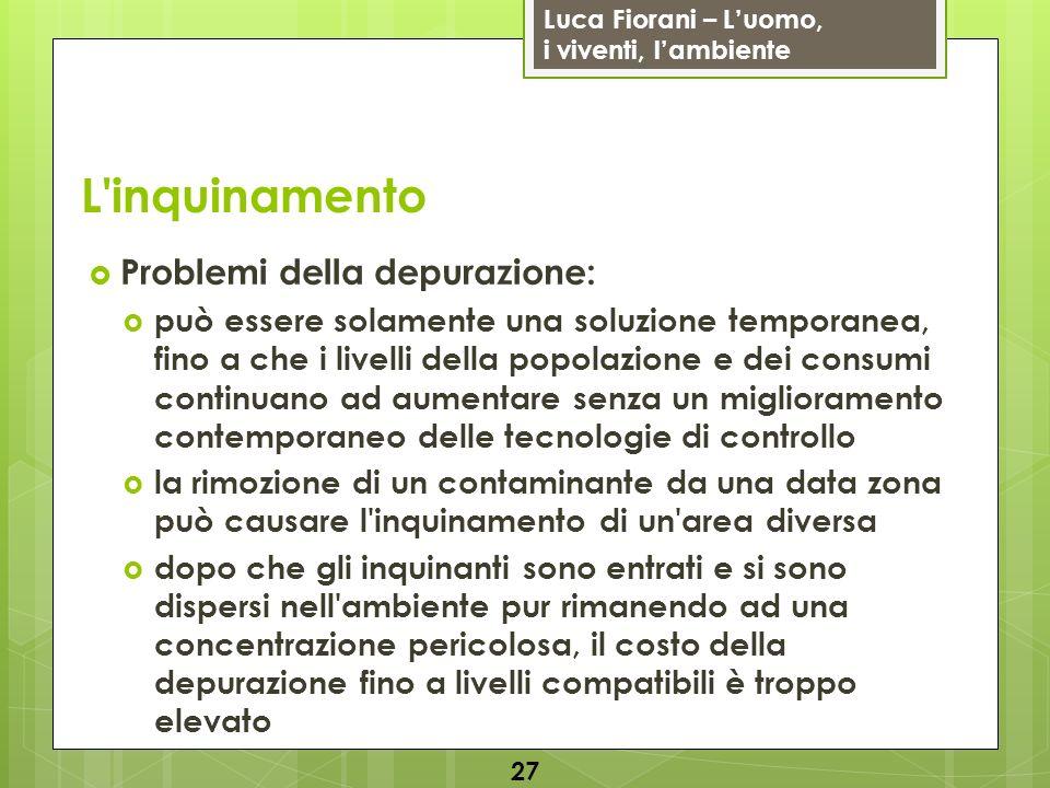 L inquinamento Problemi della depurazione: