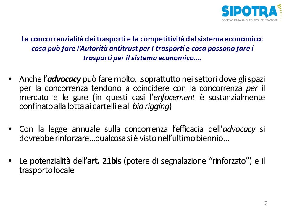 La concorrenzialità dei trasporti e la competitività del sistema economico: cosa può fare l'Autorità antitrust per I trasporti e cosa possono fare i trasporti per il sistema economico….