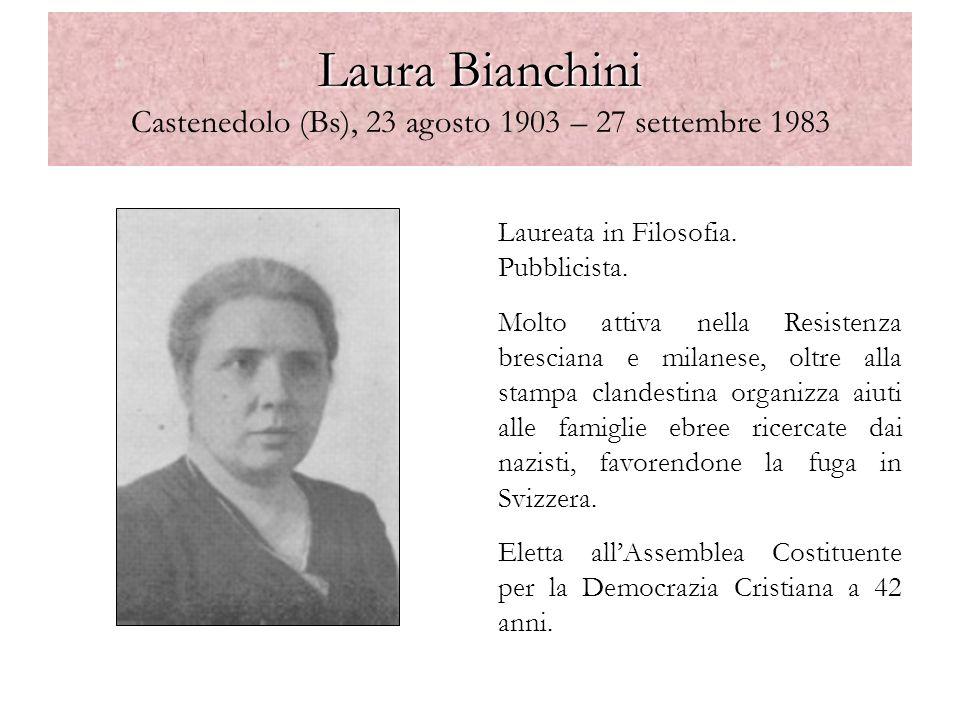 Laura Bianchini Castenedolo (Bs), 23 agosto 1903 – 27 settembre 1983