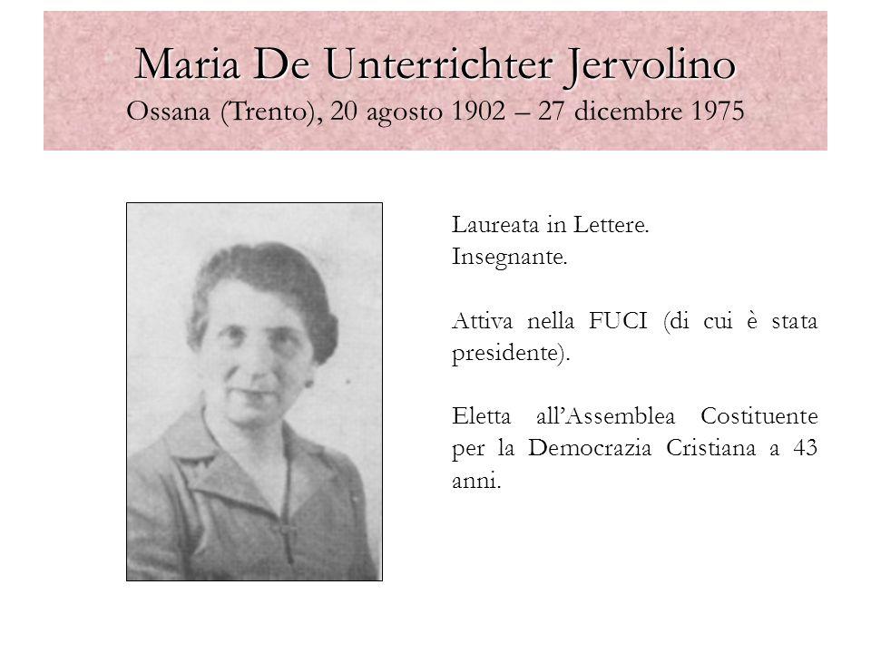 Maria De Unterrichter Jervolino Ossana (Trento), 20 agosto 1902 – 27 dicembre 1975