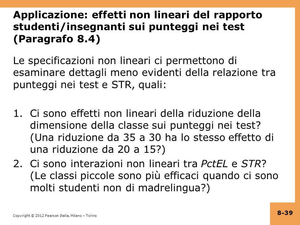 Applicazione: effetti non lineari del rapporto studenti/insegnanti sui punteggi nei test (Paragrafo 8.4)