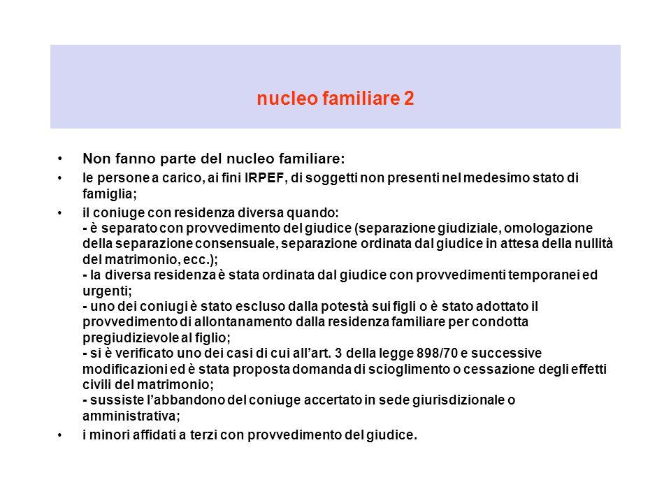 nucleo familiare 2 Non fanno parte del nucleo familiare: