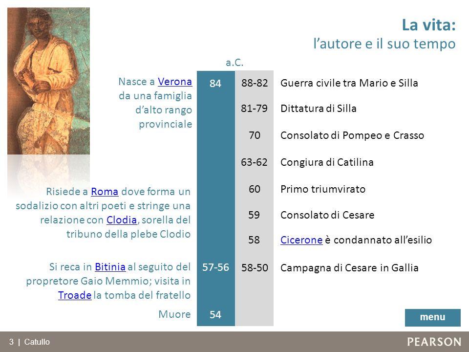 La vita: l'autore e il suo tempo a.C. Nasce a Verona da una famiglia