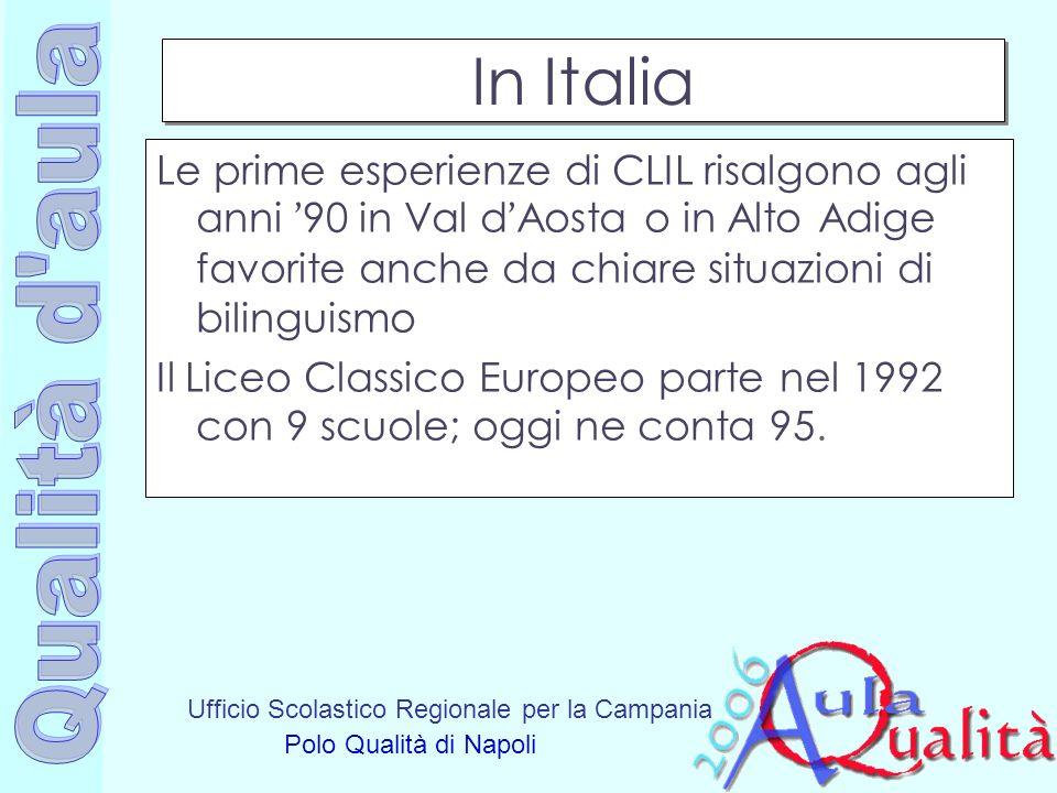 In Italia Le prime esperienze di CLIL risalgono agli anni '90 in Val d'Aosta o in Alto Adige favorite anche da chiare situazioni di bilinguismo.