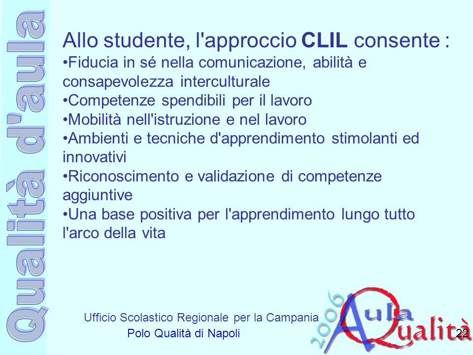 Allo studente, l approccio CLIL consente :