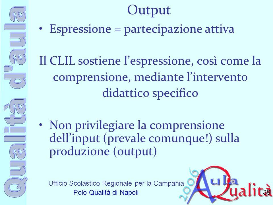 Output Espressione = partecipazione attiva