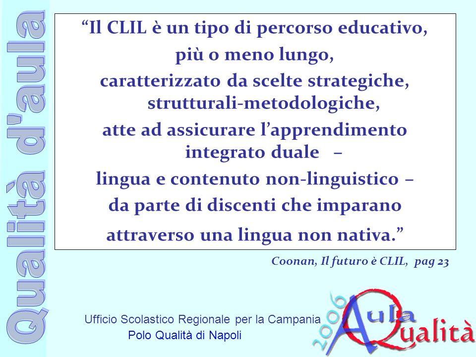 Il CLIL è un tipo di percorso educativo, più o meno lungo,