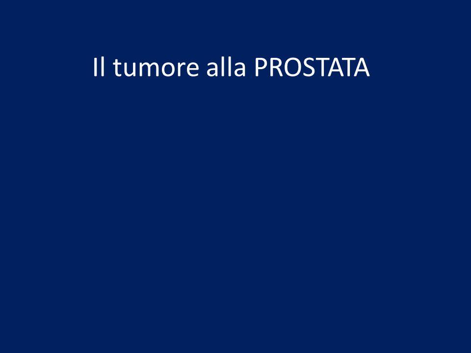 Il tumore alla PROSTATA