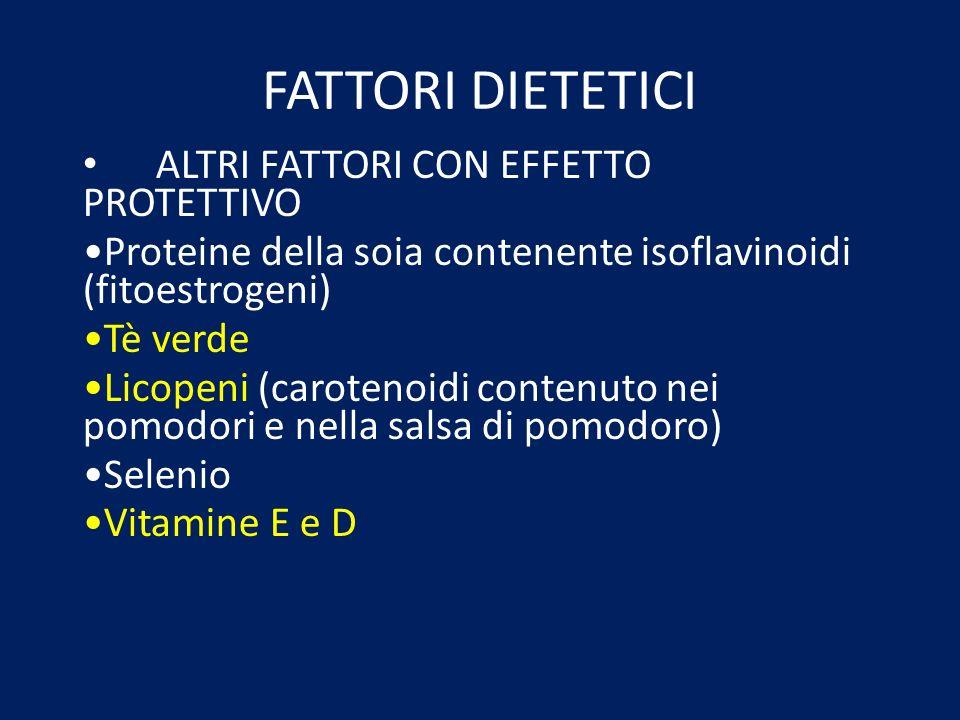 FATTORI DIETETICI ALTRI FATTORI CON EFFETTO PROTETTIVO