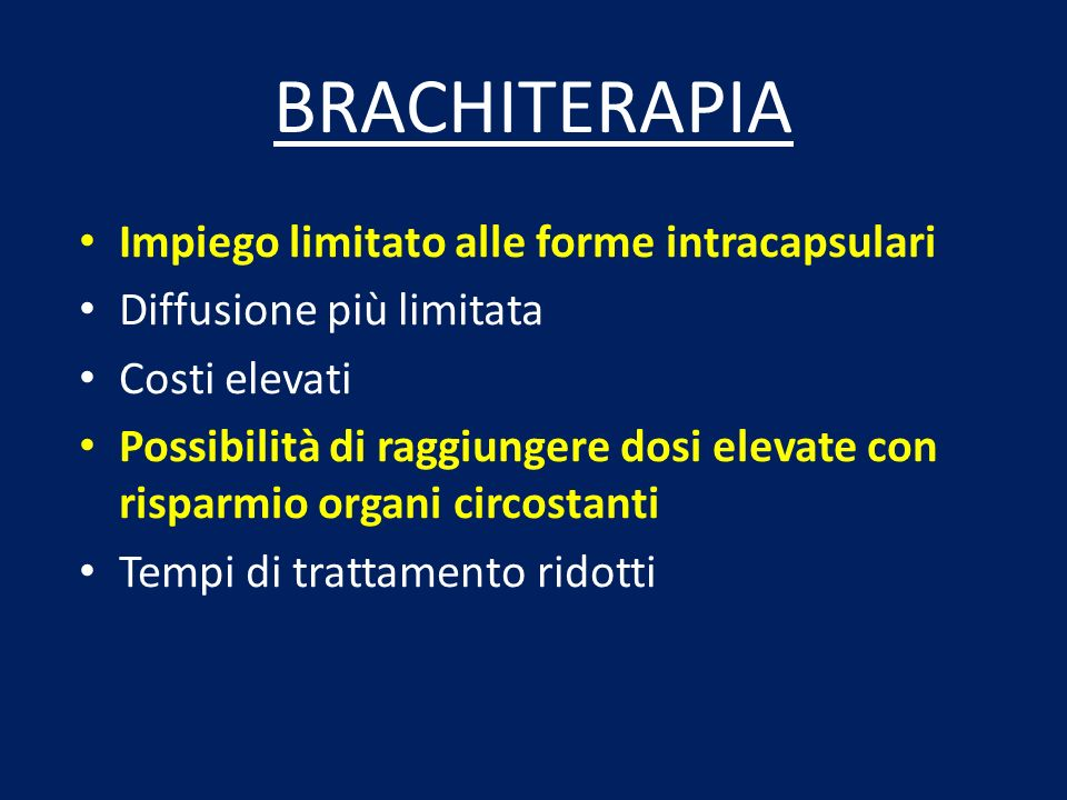 BRACHITERAPIA Impiego limitato alle forme intracapsulari