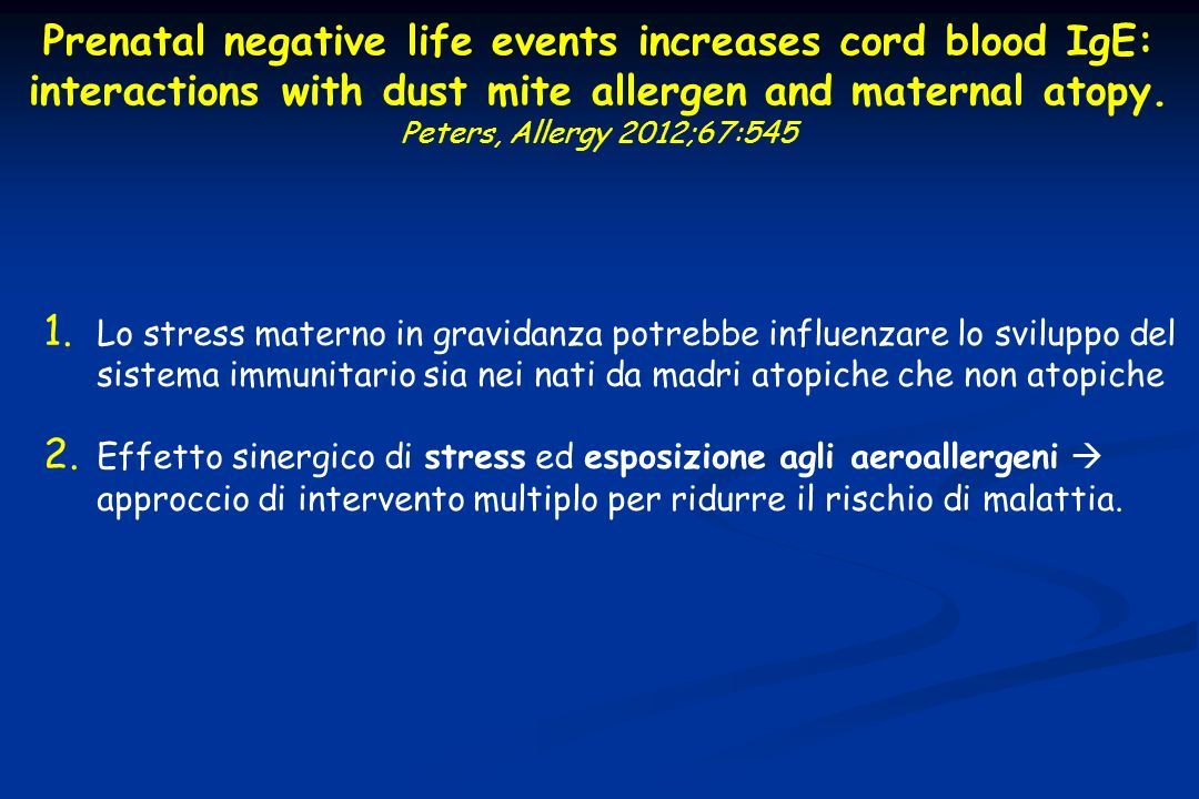 Prenatal negative life events increases cord blood IgE: interactions with dust mite allergen and maternal atopy.