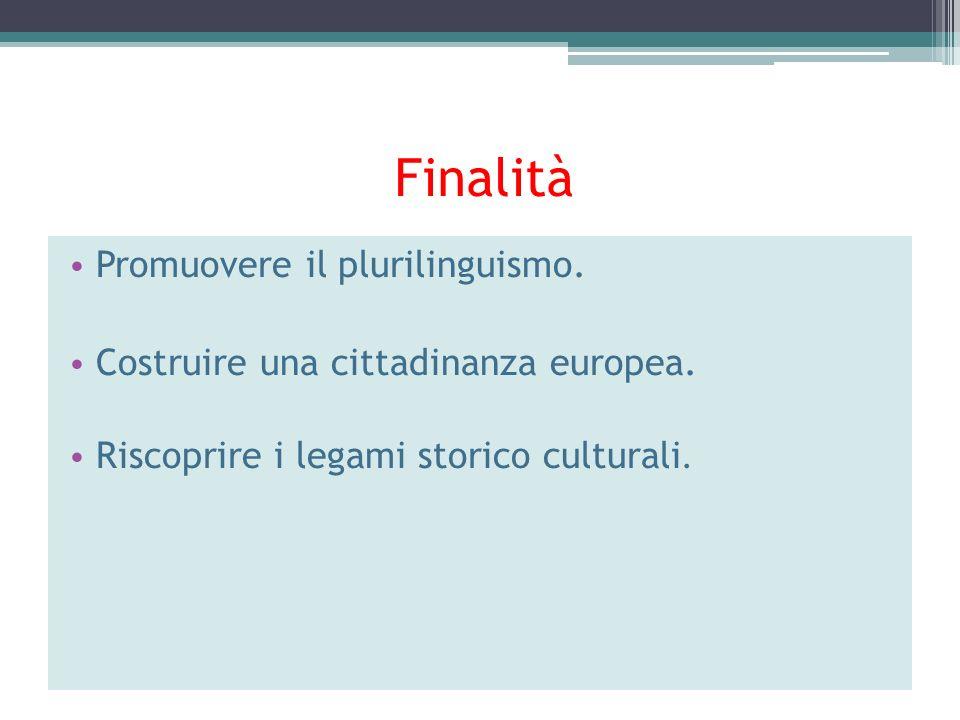Finalità Promuovere il plurilinguismo.