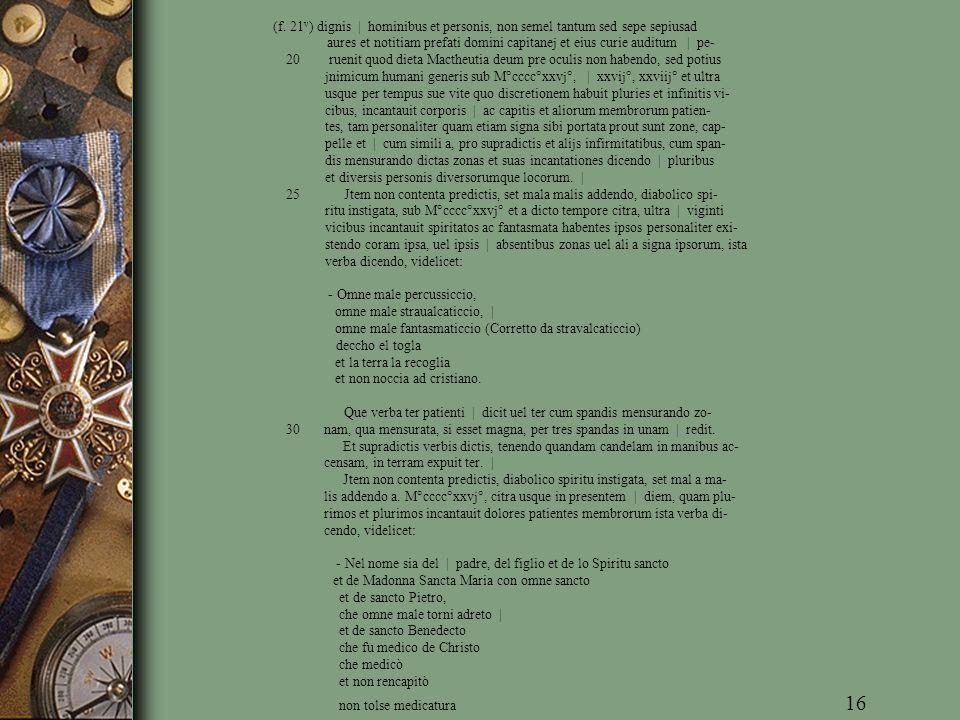 (f. 21v) dignis | hominibus et personis, non semel tantum sed sepe sepiusad aures et notitiam prefati domini capitanej et eius curie auditum | pe-
