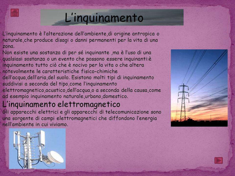 L'inquinamento L'inquinamento elettromagnetico