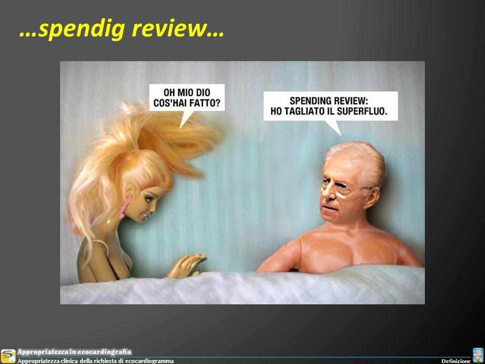 …spendig review… Appropriatezza in ecocardiografia
