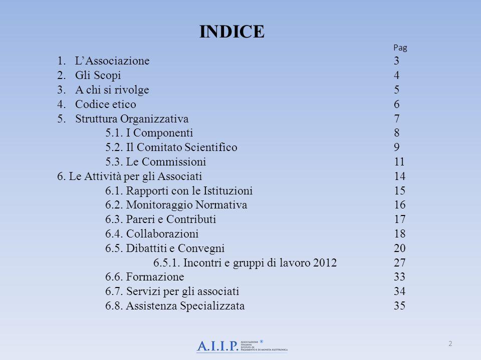 INDICE L'Associazione 3 Gli Scopi 4 A chi si rivolge 5 Codice etico 6